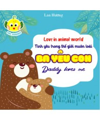 Love in animal world - Daddy loves me